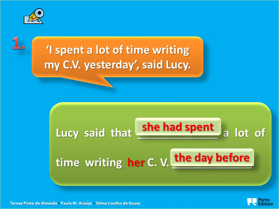'I spent a lot of time writing my C.V. yesterday', said Lucy.