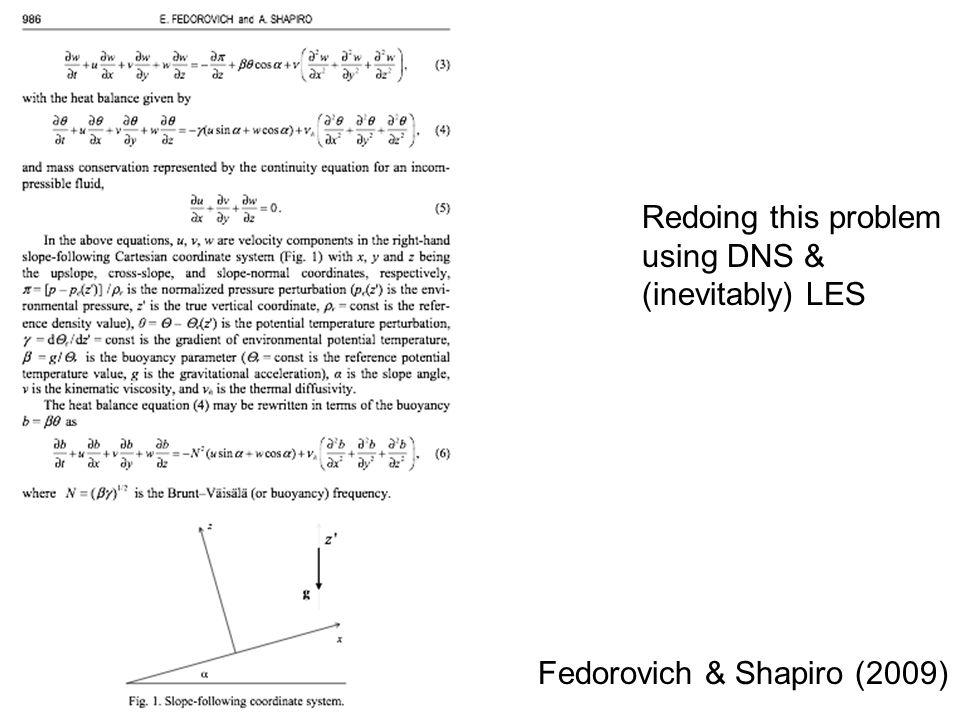 Fedorovich & Shapiro (2009) Redoing this problem using DNS & (inevitably) LES
