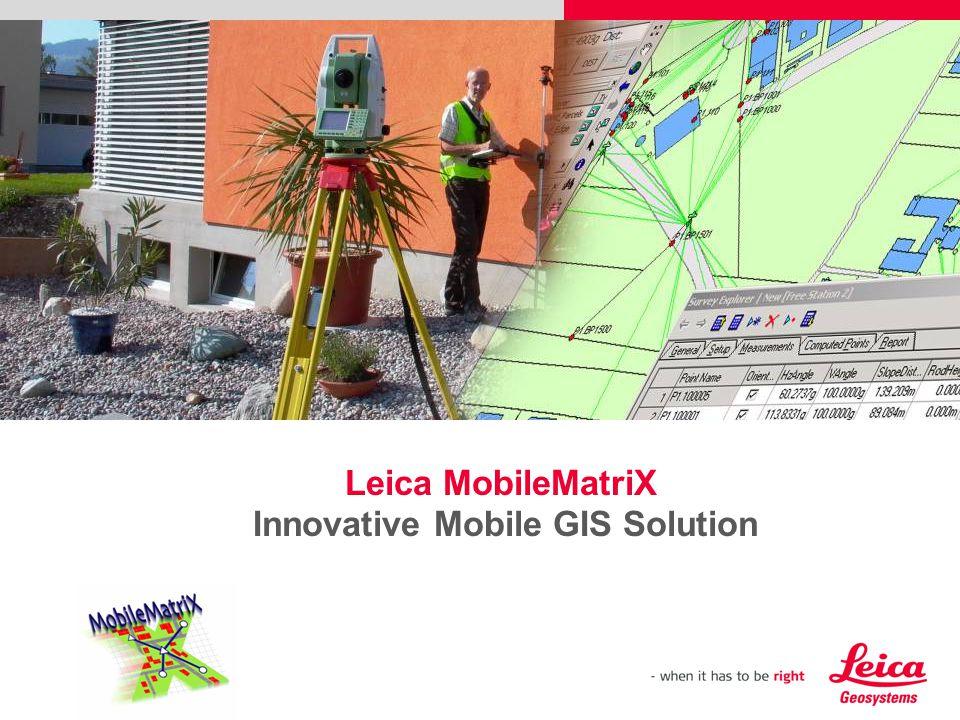 Leica MobileMatriX Innovative Mobile GIS Solution