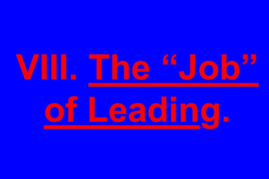 "VIII. The ""Job"" of Leading."