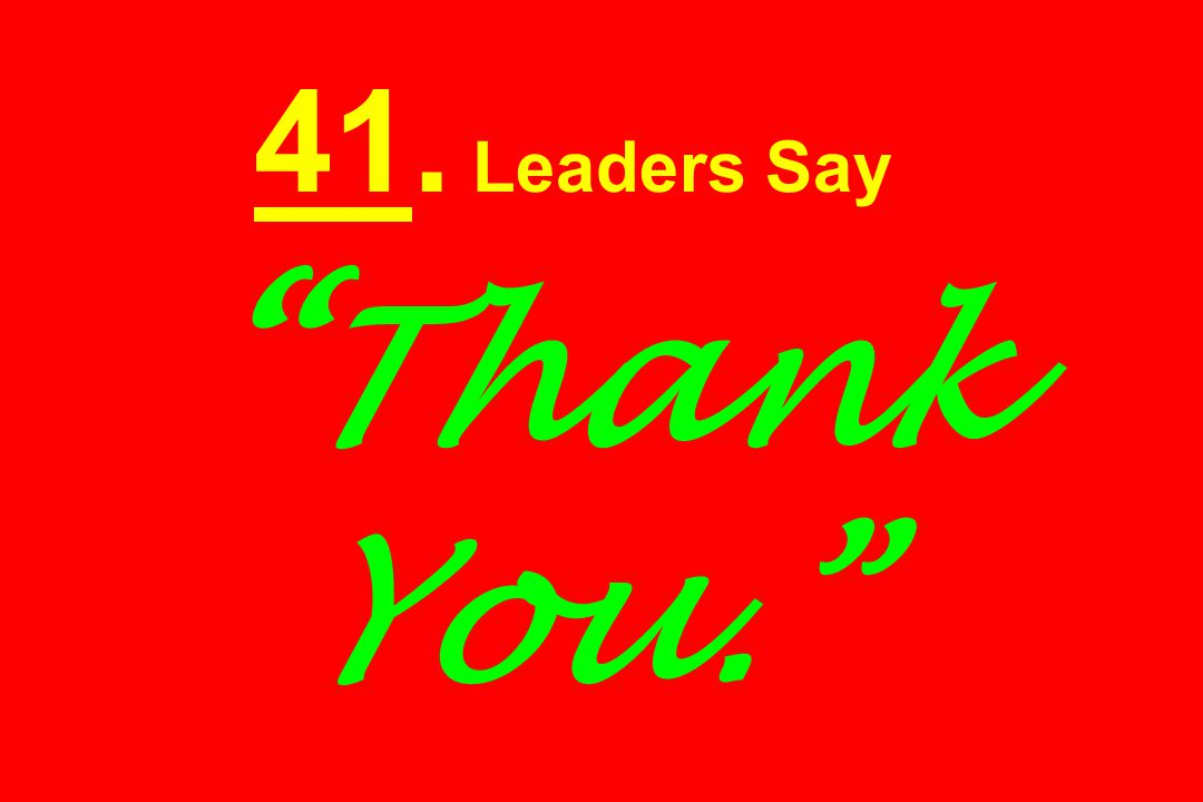 """41. Leaders Say """" Thank You."""""""