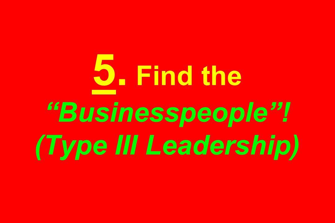 "5. Find the ""Businesspeople""! (Type III Leadership)"