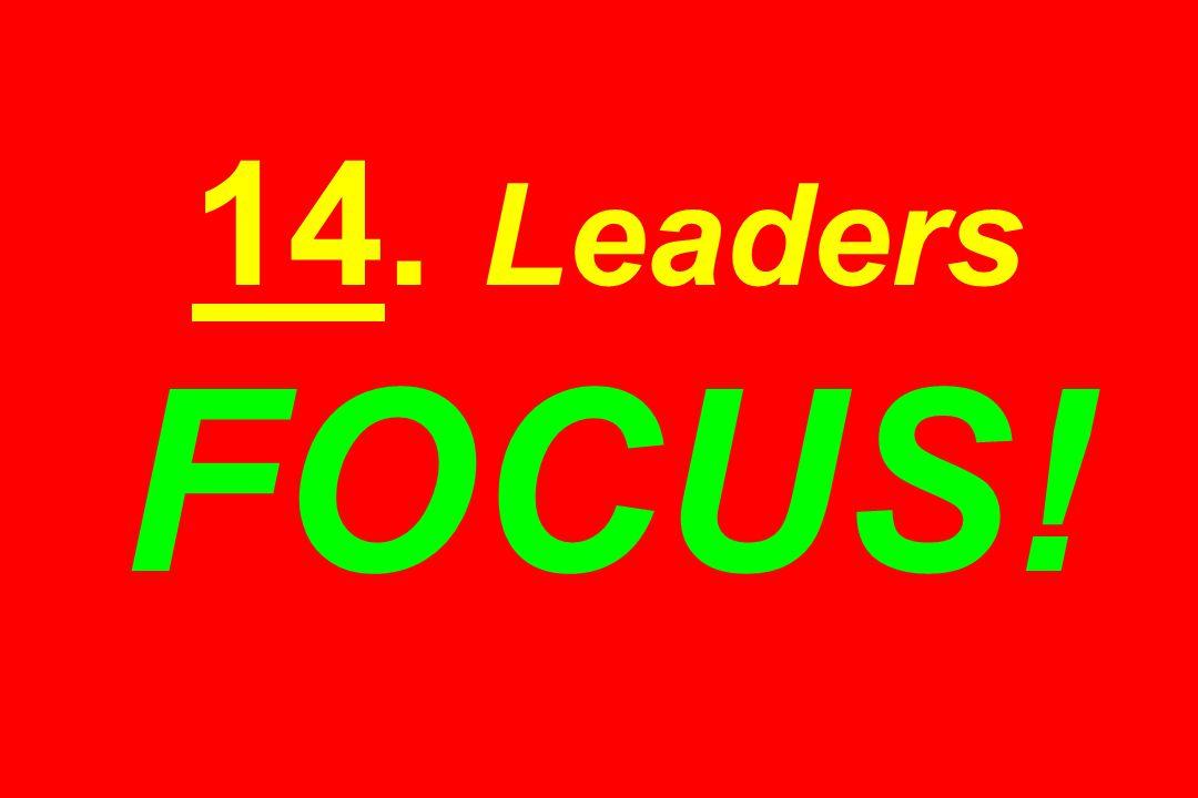 14. Leaders FOCUS!