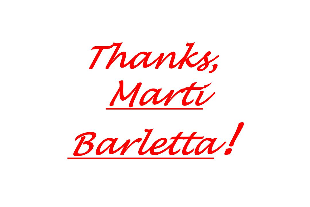 Thanks, Marti Barletta !
