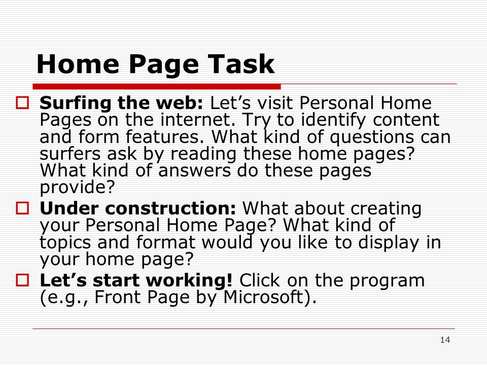 14 Home Page Task  Surfing the web: Let's visit Personal Home Pages on the internet.