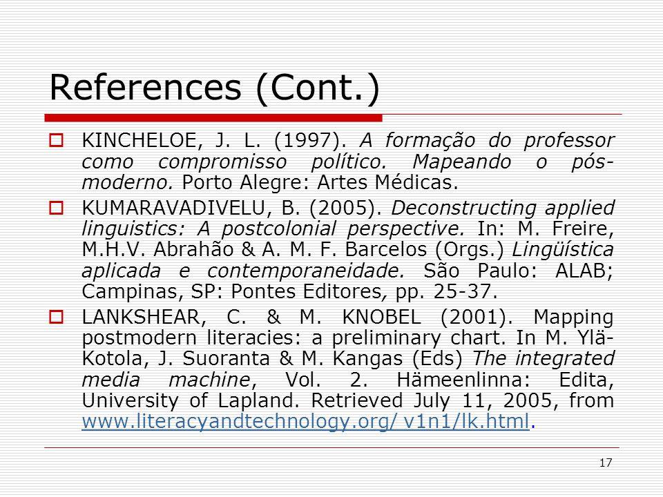 17 References (Cont.)  KINCHELOE, J. L. (1997).