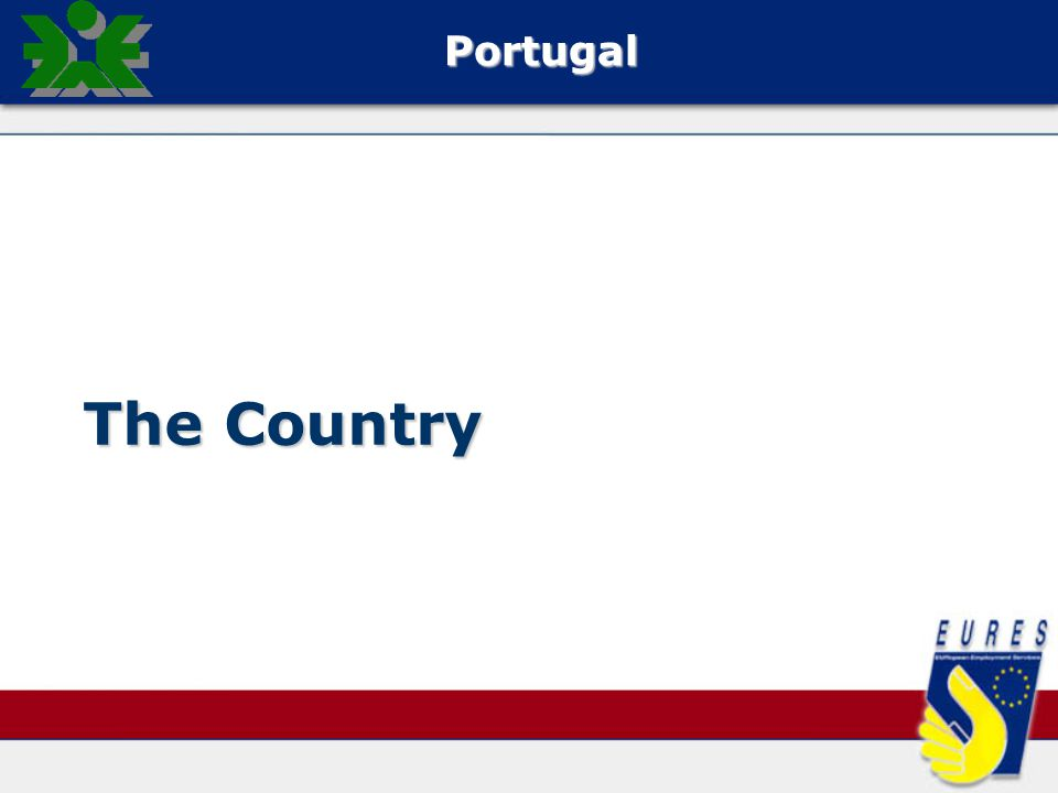 Area: 92,412 km 2 Territorial organisation: 18 districts in the Mainland, 2 Autonomous regions (Azores and Madeira archipelagos) Capital: Lisboa (Lisbon) Population: 10,563 millions (2005) Active Population: 5,544 millions (2005) Currency: Euro GDP: 135.035 million Eur (2004) Per capita GDP: 72,4% EU25 avg (2004) Minimum Wage: 385,90 Eur/month (2006) Inflation Rate: 2.1% (2005)