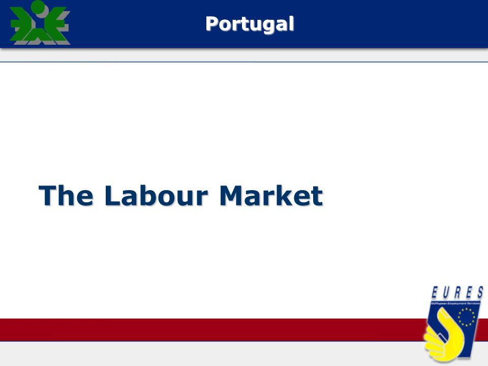 The Labour Market Portugal