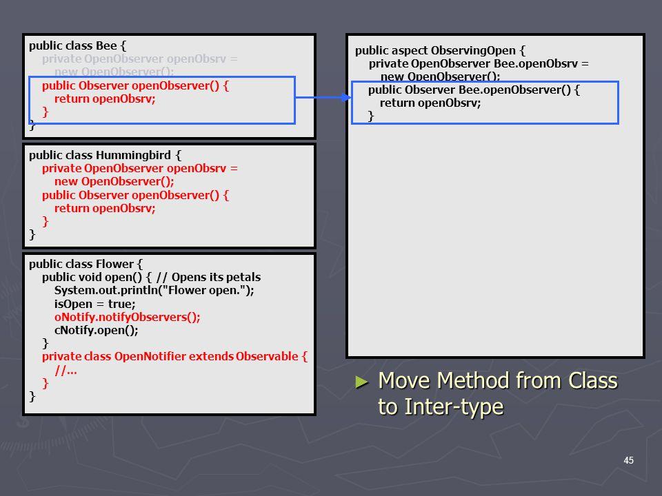 45 public class Flower { public void open() { // Opens its petals System.out.println( Flower open. ); isOpen = true; oNotify.notifyObservers(); cNotify.open(); } private class OpenNotifier extends Observable { //...