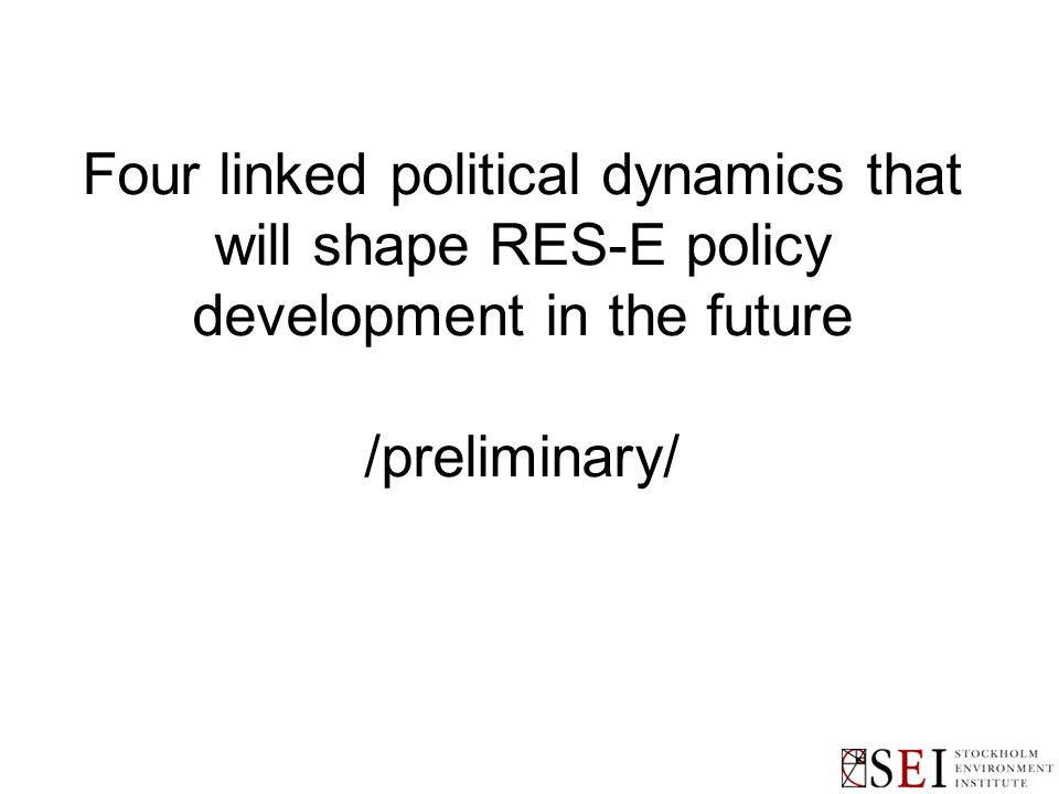Four linked political dynamics that will shape RES-E policy development in the future /preliminary/