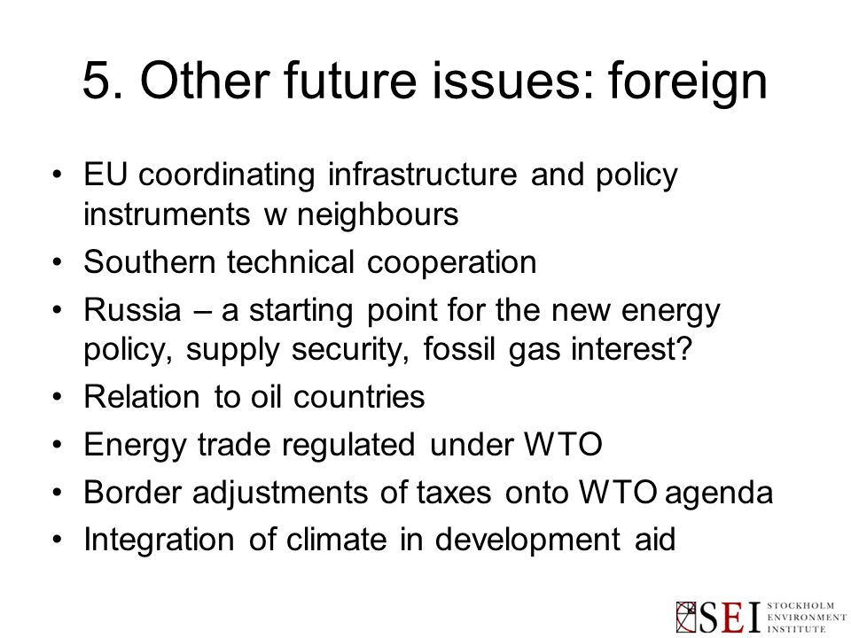 5. Other future issues: foreign EU coordinating infrastructure and policy instruments w neighbours Southern technical cooperation Russia – a starting