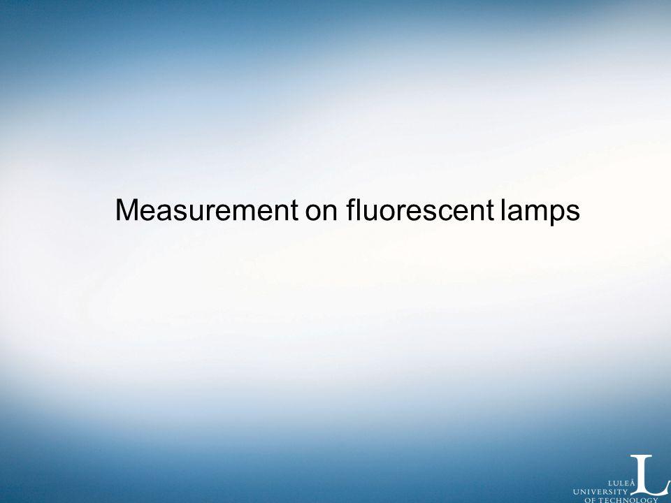 Measurement on fluorescent lamps