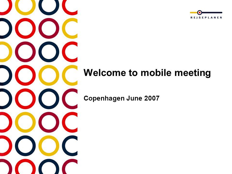 Welcome to mobile meeting Copenhagen June 2007