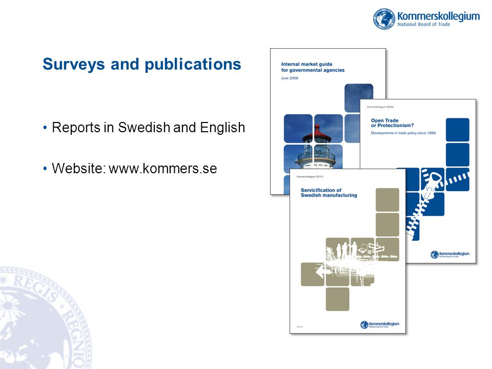 Surveys and publications Reports in Swedish and English Website: www.kommers.se