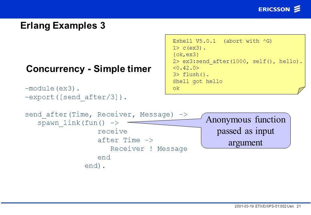 2001-03-19 ETX/D/XPS-01:002 Uen 21 Erlang Examples 3 Concurrency - Simple timer -module(ex3).