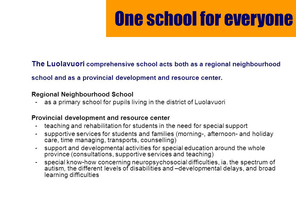 The Luolavuori comprehensive school acts both as a regional neighbourhood school and as a provincial development and resource center.