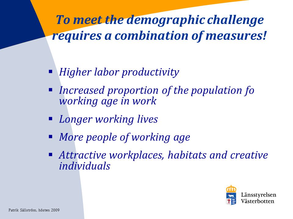 To meet the demographic challenge requires a combination of measures.