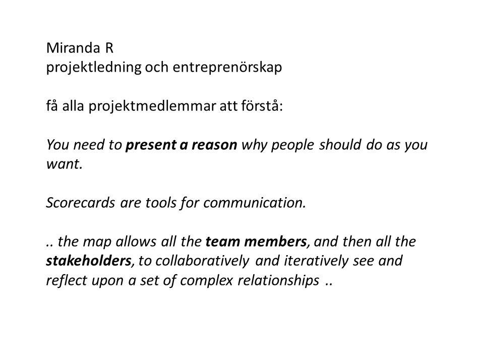 Miranda R projektledning och entreprenörskap få alla projektmedlemmar att förstå: You need to present a reason why people should do as you want. Score