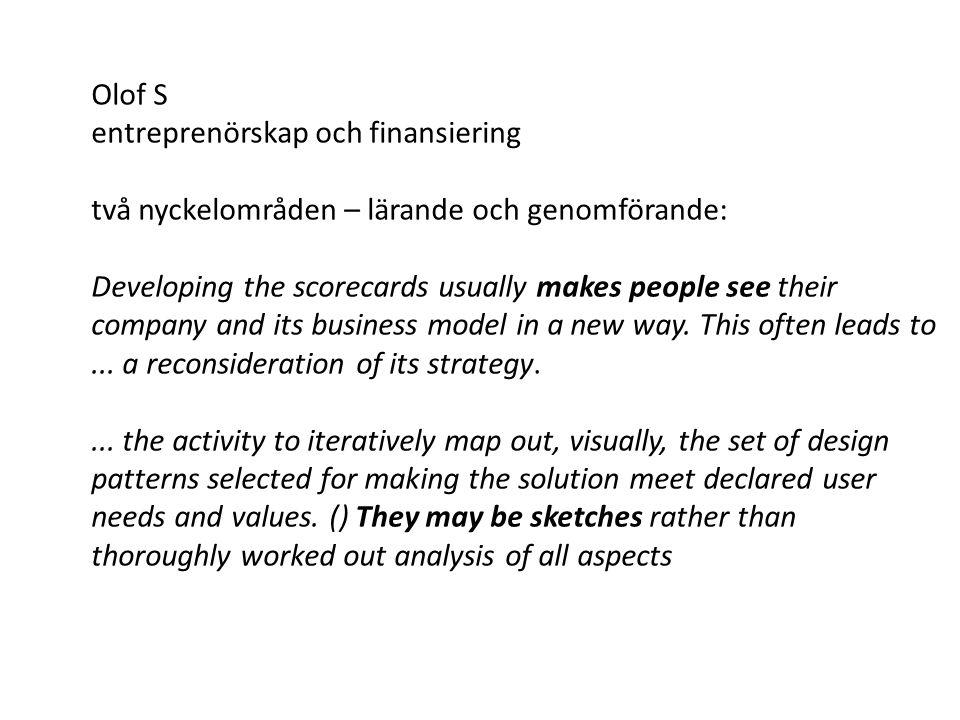 Olof S entreprenörskap och finansiering två nyckelområden – lärande och genomförande: Developing the scorecards usually makes people see their company