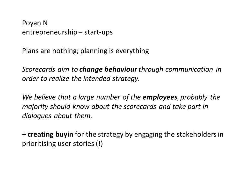 Poyan N entrepreneurship – start-ups Plans are nothing; planning is everything Scorecards aim to change behaviour through communication in order to re