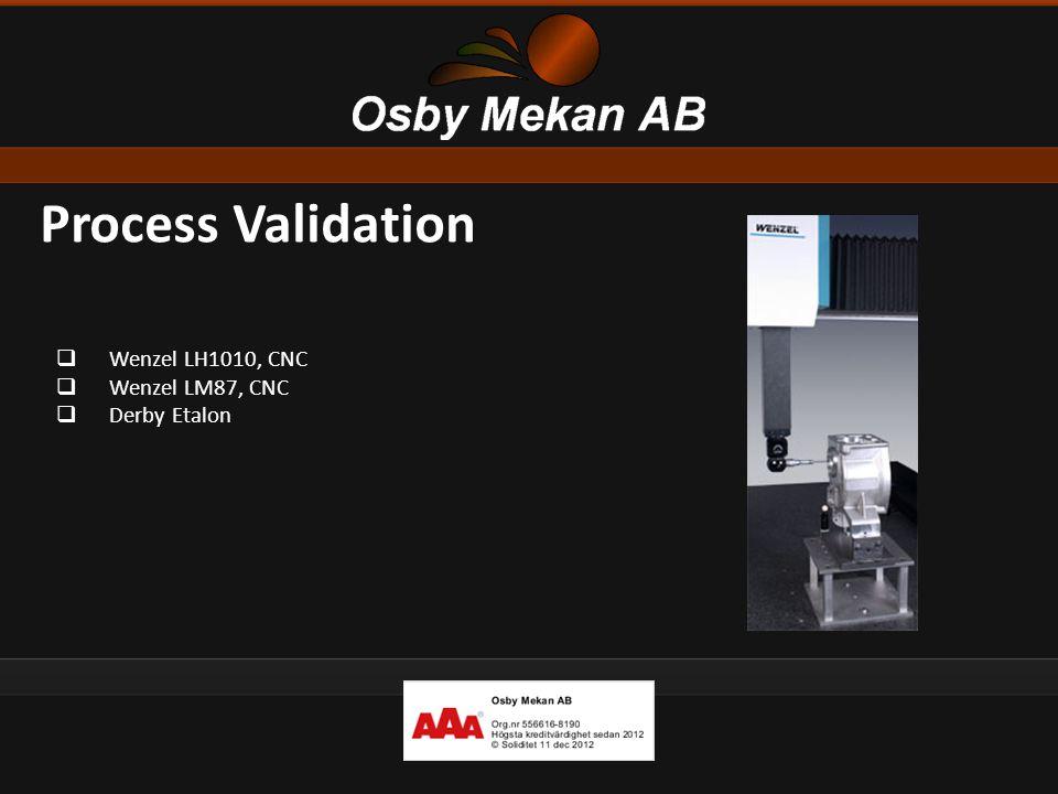  Wenzel LH1010, CNC  Wenzel LM87, CNC  Derby Etalon Process Validation