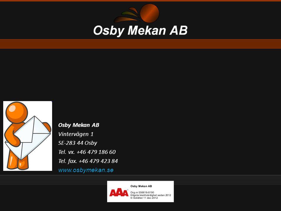 Osby Mekan AB Vintervägen 1 SE-283 44 Osby Tel. vx. +46 479 186 60 Tel. fax. +46 479 423 84 www.osbymekan.se