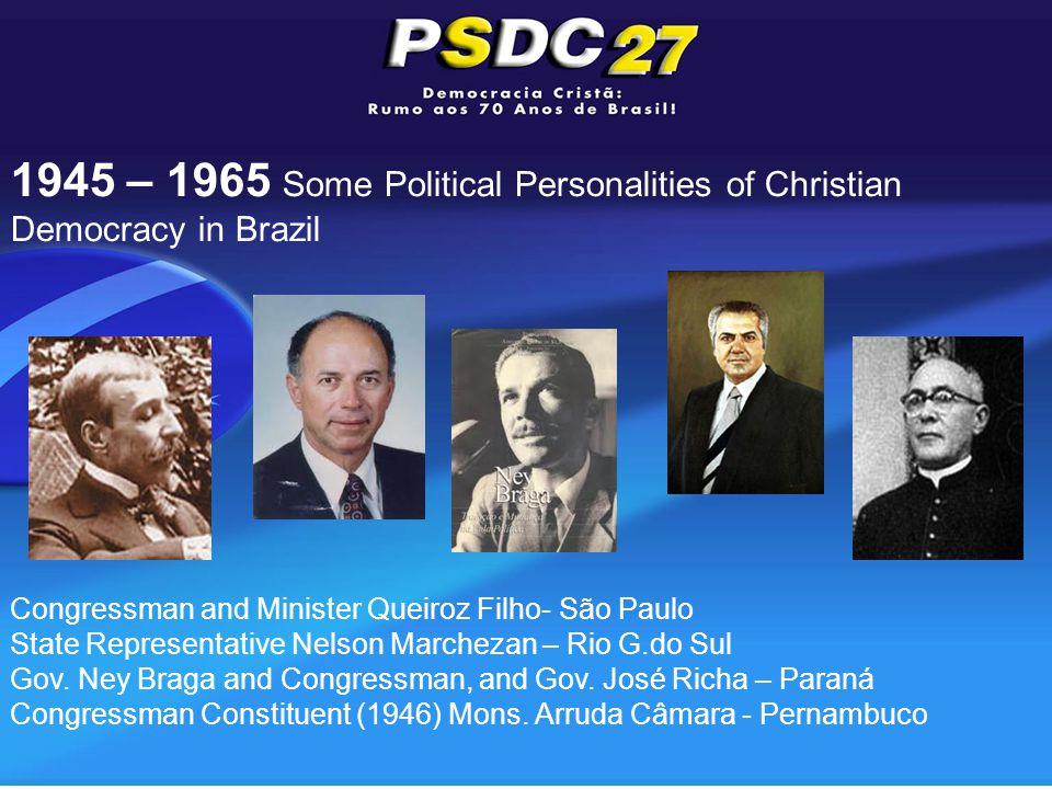Congressman and Minister Queiroz Filho- São Paulo State Representative Nelson Marchezan – Rio G.do Sul Gov.