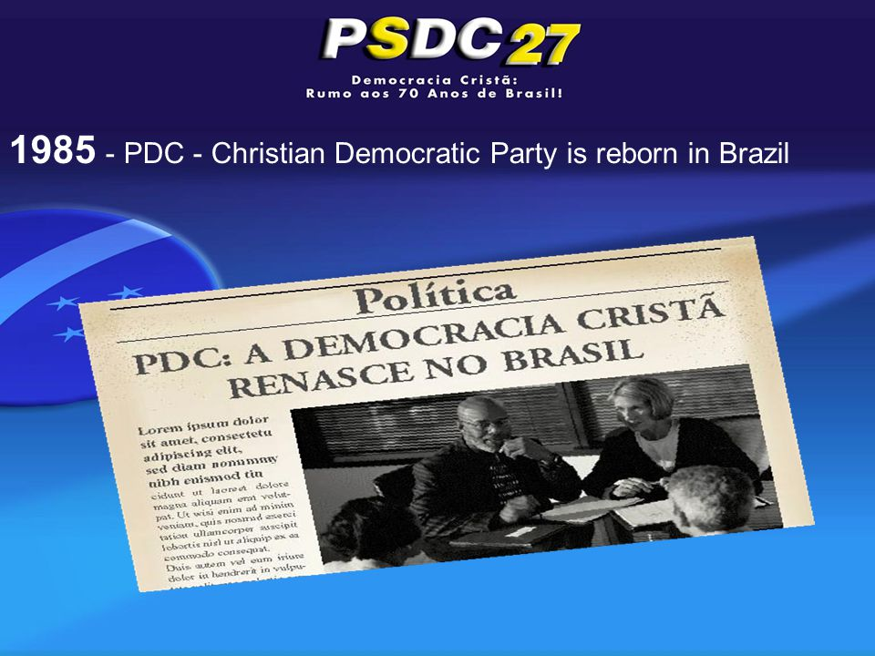 1985 - PDC - Christian Democratic Party is reborn in Brazil