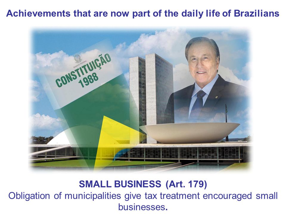 Achievements that are now part of the daily life of Brazilians SMALL BUSINESS (Art.