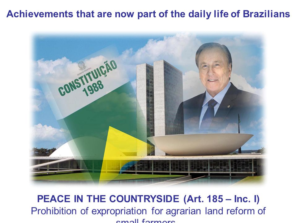 Achievements that are now part of the daily life of Brazilians PEACE IN THE COUNTRYSIDE (Art.