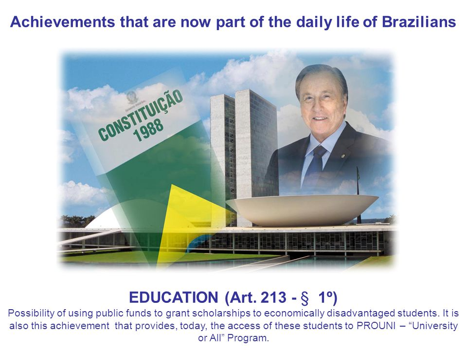 Achievements that are now part of the daily life of Brazilians EDUCATION (Art.