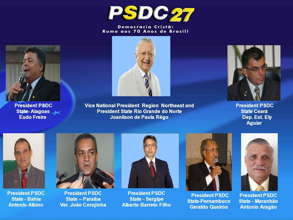 President PSDC State - Bahia Antonio Albino President PSDC State Ceará Dep.