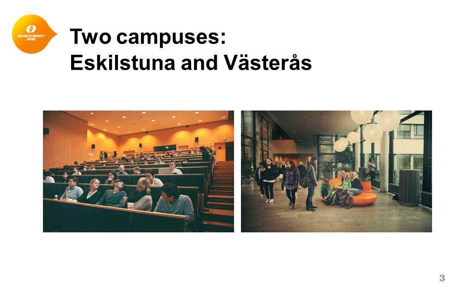 Two campuses: Eskilstuna and Västerås 3