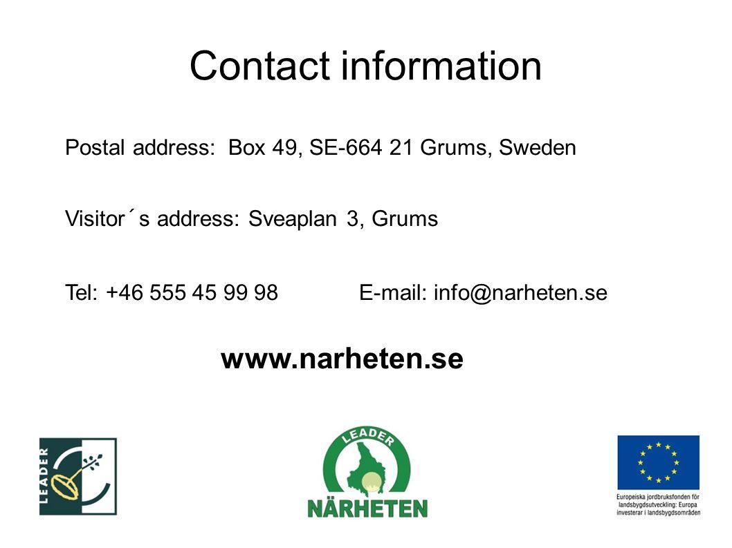 Postal address: Box 49, SE-664 21 Grums, Sweden Visitor´s address: Sveaplan 3, Grums Tel: +46 555 45 99 98 E-mail: info@narheten.se www.narheten.se Contact information