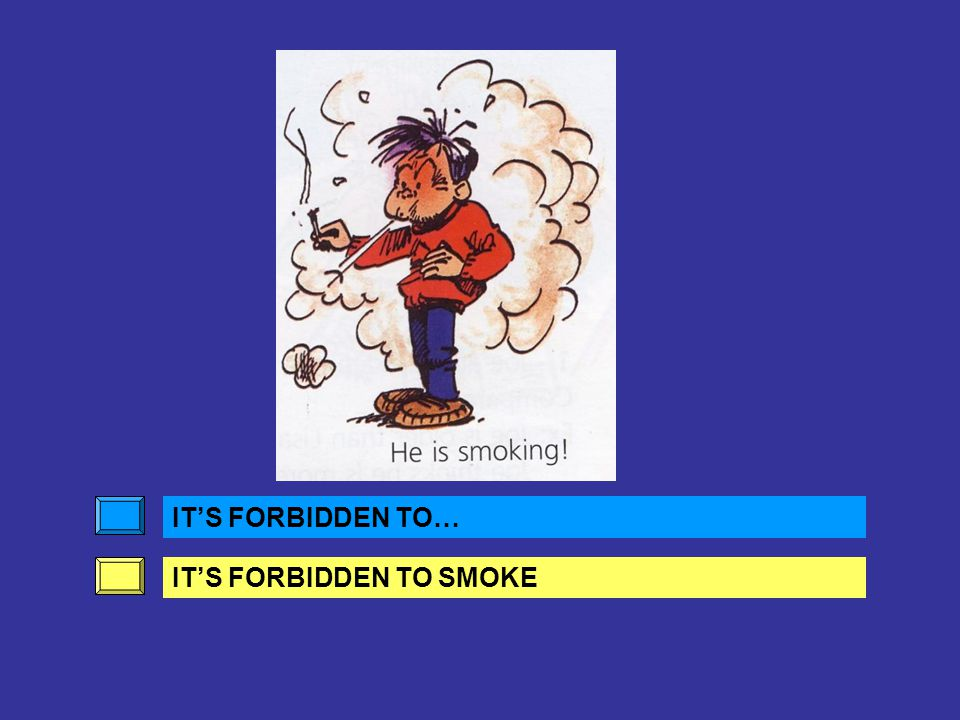IT'S FORBIDDEN TO… IT'S FORBIDDEN TO SMOKE
