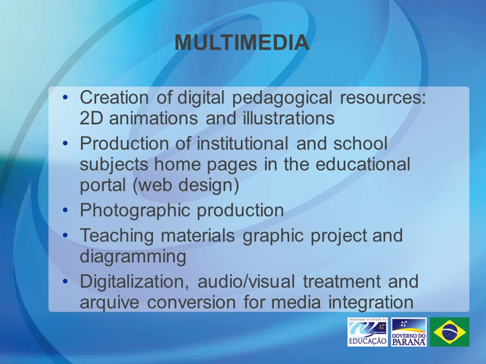 MULTIMEDIA Creation of digital pedagogical resources: 2D animations and illustrations Production of institutional and school subjects home pages in th