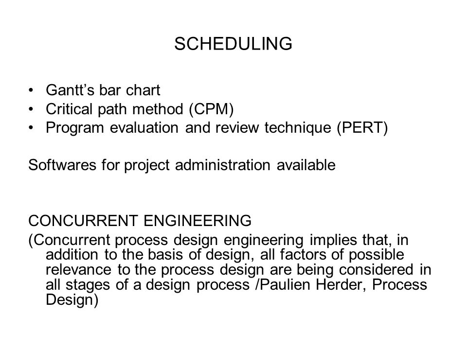 SCHEDULING Gantt's bar chart Critical path method (CPM) Program evaluation and review technique (PERT) Softwares for project administration available