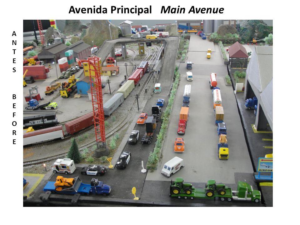 Avenida Principal Main Avenue ANTESBEFOREANTESBEFORE
