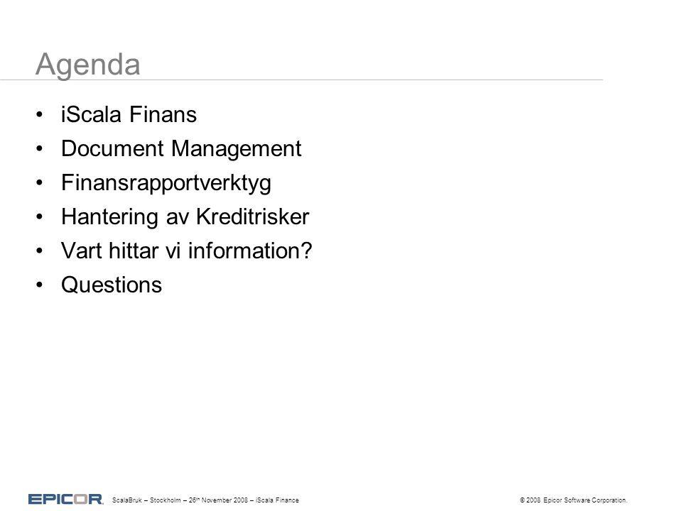Agenda iScala Finans Document Management Finansrapportverktyg Hantering av Kreditrisker Vart hittar vi information.
