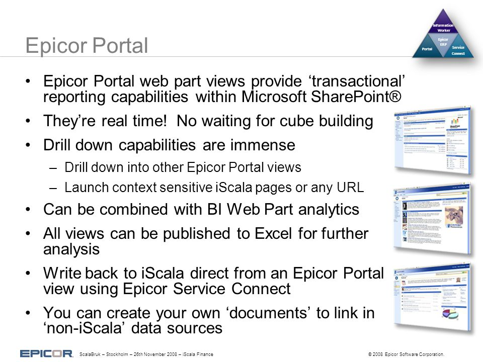 Epicor Portal Epicor Portal web part views provide 'transactional' reporting capabilities within Microsoft SharePoint® They're real time.