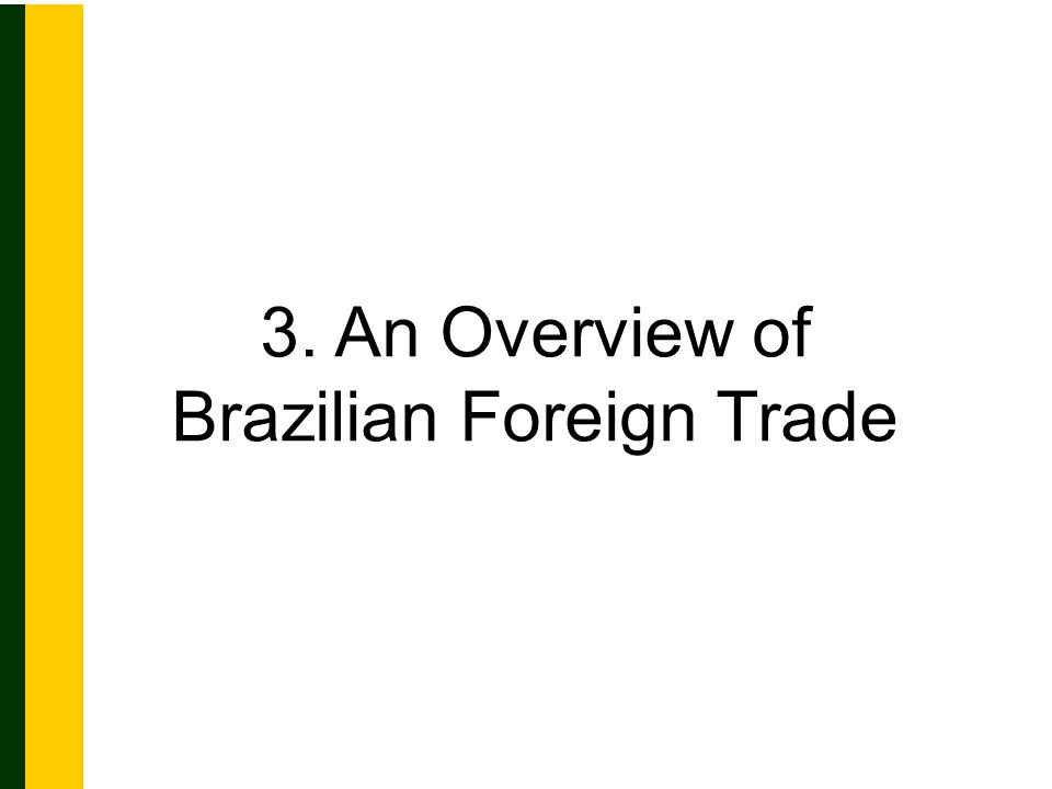3. An Overview of Brazilian Foreign Trade