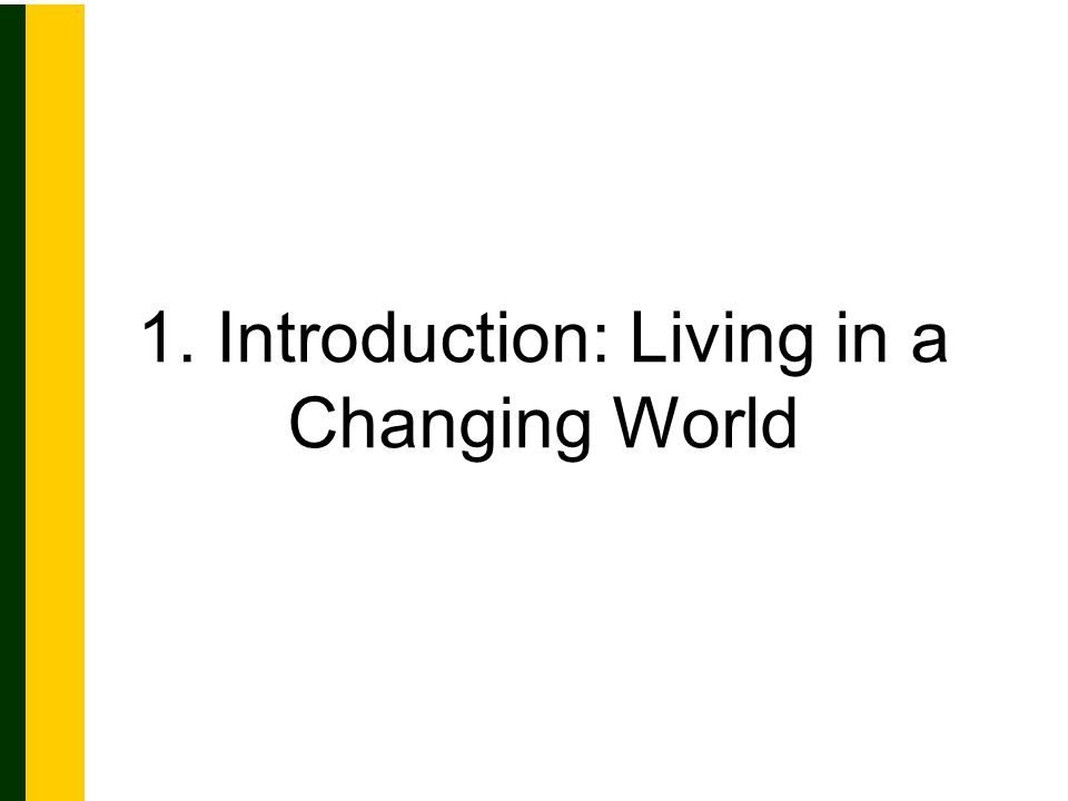 1. Introduction: Living in a Changing World