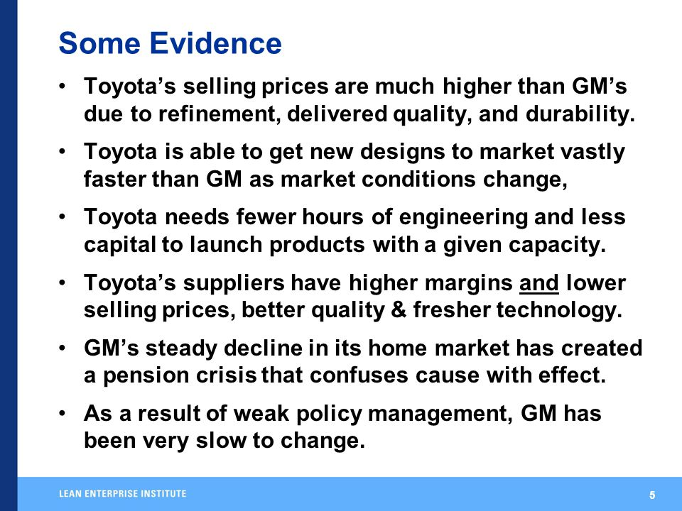5 Some Evidence Toyota's selling prices are much higher than GM's due to refinement, delivered quality, and durability.