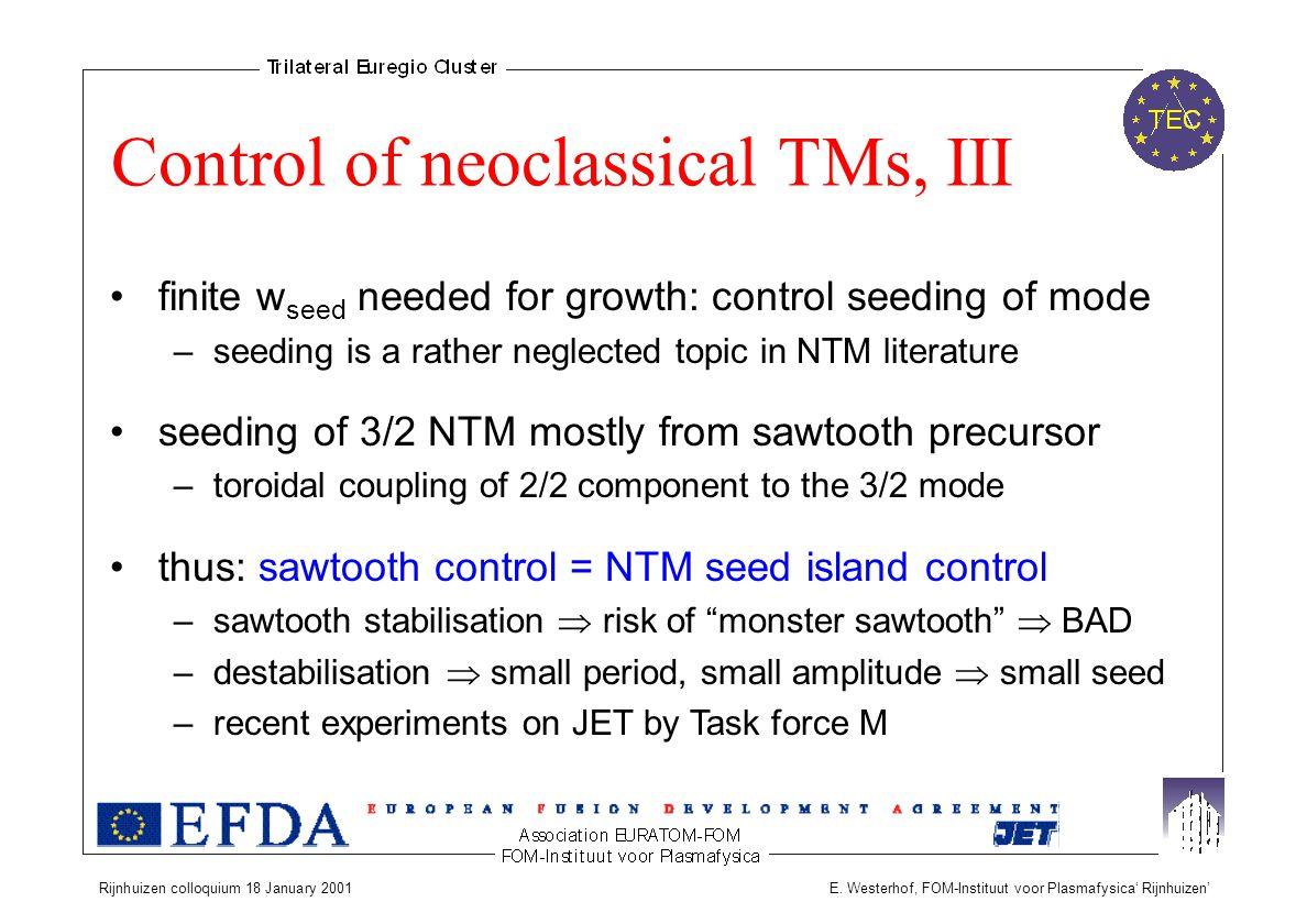Control of neoclassical TMs, III Rijnhuizen colloquium 18 January 2001 E.