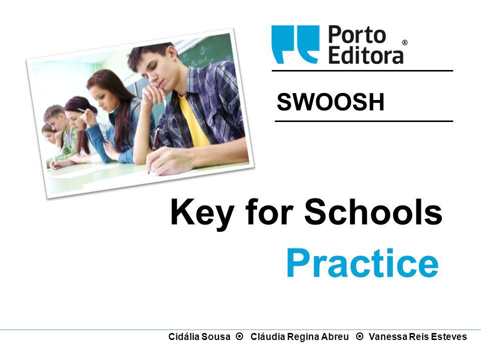 SWOOSH Key for Schools Practice Cidália Sousa  Cláudia Regina Abreu  Vanessa Reis Esteves