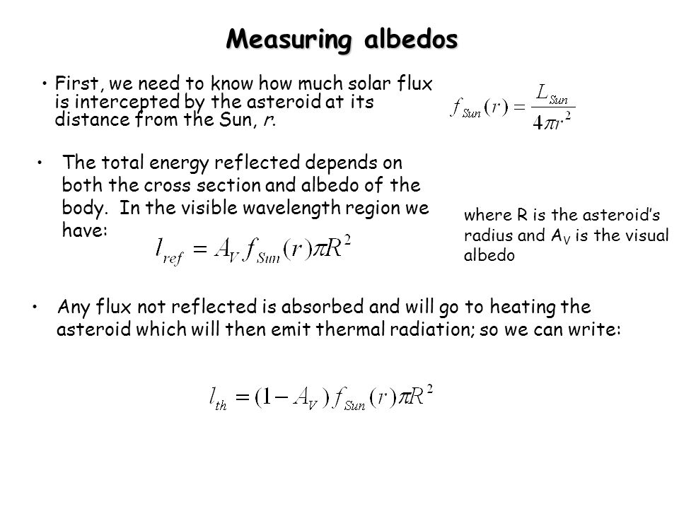 Measuring albedos First, we need to know how much solar flux is intercepted by the asteroid at its distance from the Sun, r.