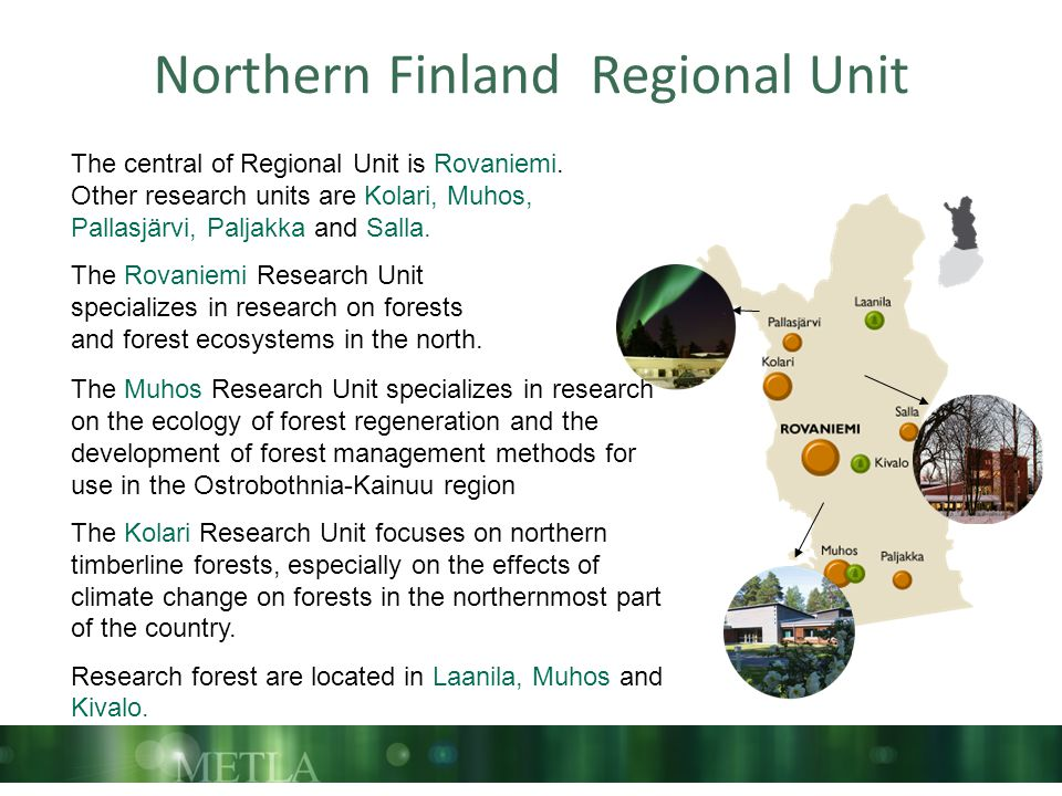 Northern Finland Regional Unit The central of Regional Unit is Rovaniemi.