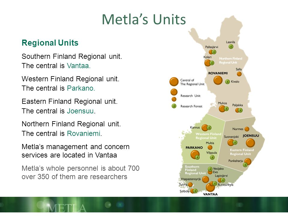 Metla's Units Regional Units Southern Finland Regional unit.