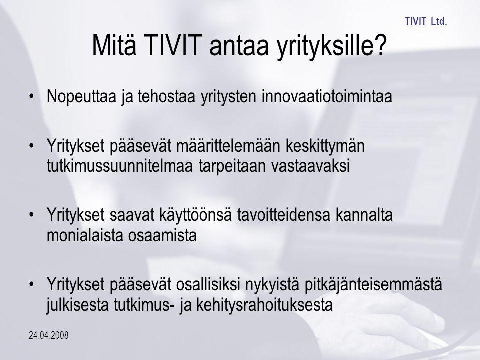 TIVIT Ltd. 24.04.2008 Mitä TIVIT antaa yrityksille.