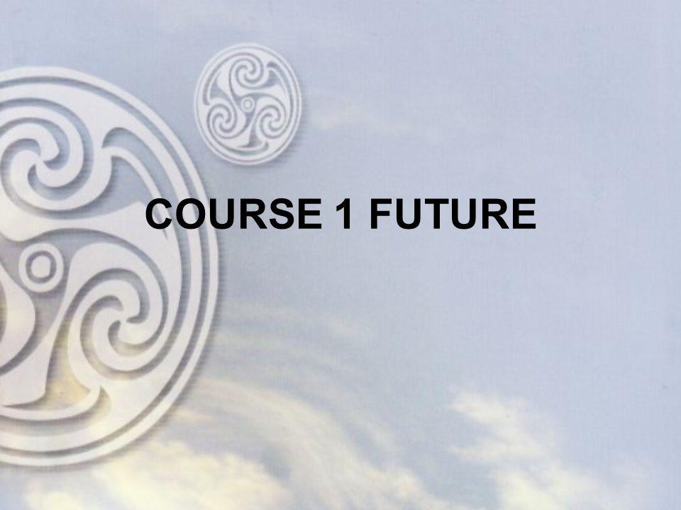 COURSE 1 FUTURE